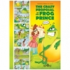 The Crazy Proposal of the Frog Prince (Comic Book Topsy Turvy Tales)