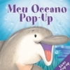Meu Oceano Pop-Up (Col. Bicharada Pop-Up)
